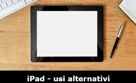 usi alternativi tablet