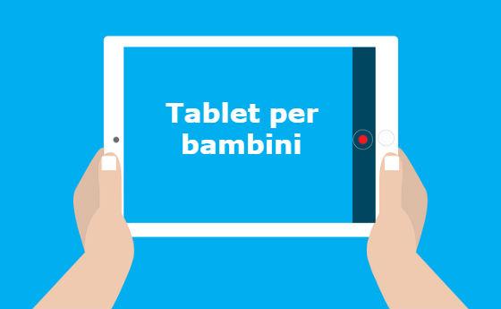 tablet migliore per bambini